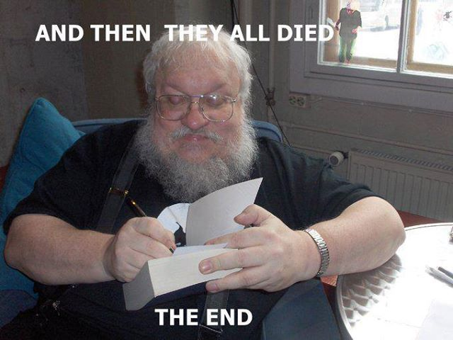 George RR Martin They all died the end